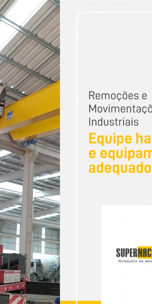 Remoções e Movimentações Industriais – Equipe habilitada e equipamentos adequados