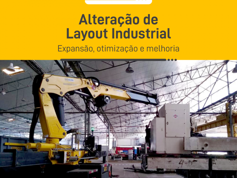 Alteração de Layout Industrial – Expansão, otimização e melhoria