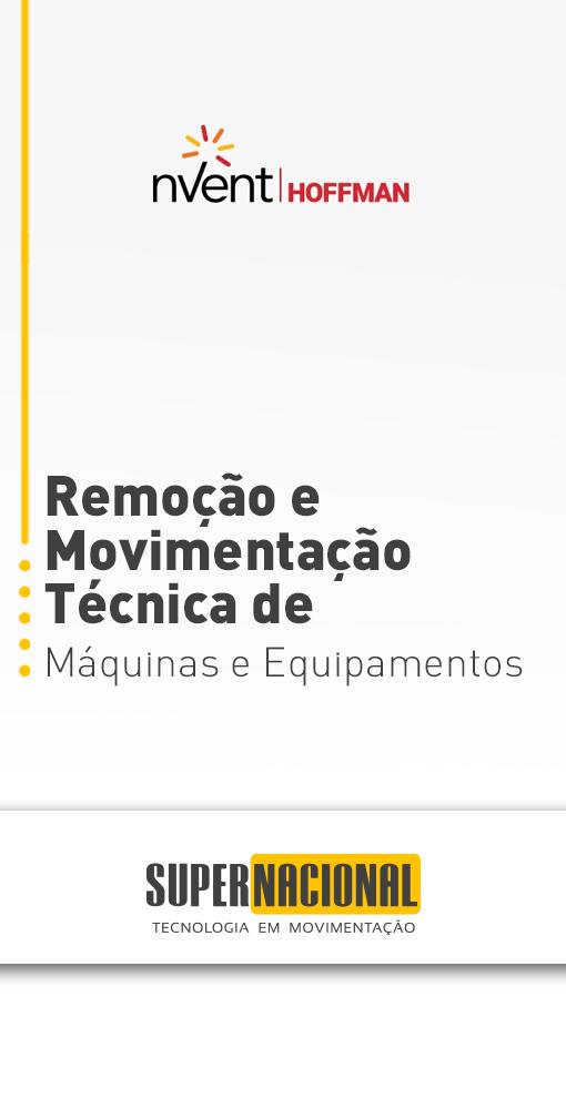 Remoção e Movimentação Técnica de Máquinas e Equipamentos – nVent Hoffman
