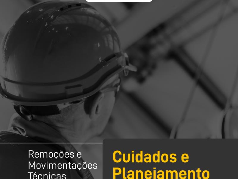Remoções e Movimentações técnicas – Cuidados e Planejamento